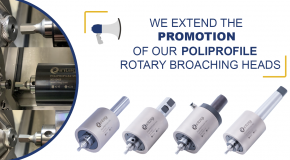 📣 We extend the promotion of our POLIPROFILE rotary broaching heads 📣